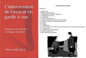 l'intervention de l'avocat en garde à vue - Pierre Degoul